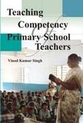Teaching Competency of Primary School Teachers
