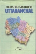 The District Gazetteers of Uttaranchal