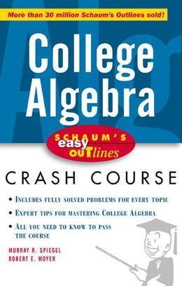 Schaum's Easy Outline: College Algebra