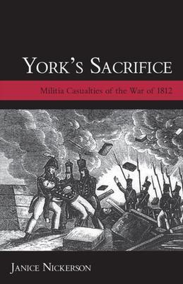 York's Sacrifice: Militia Casualties of the War of 1812