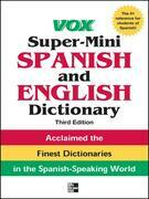 Vox Super-Mini Spanish and English Dictionary, 3rd Edition