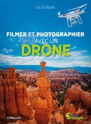 Filmer et photographier avec un drone
