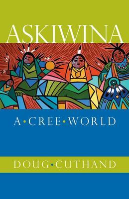 Askiwina: A Cree World