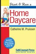 Start &amp; Run a Home Daycare