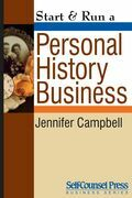 Start &amp; Run a Personal History Business: Get Paid to Research Family Ancestry and Write Memoirs