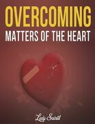 Overcoming Matters of the Heart