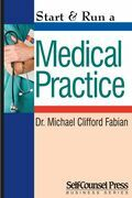 Start &amp; Run a Medical Practice