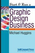 Start &amp; Run a Graphic Design Business