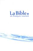 La Bible en français courant sans notes, sans les livres deutérocanoniques