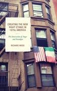 Creating the New Right Ethnic in 1970s America: The Intersection of Anger and Nostalgia