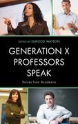 Generation X Professors Speak