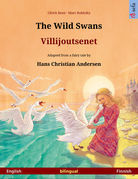 The Wild Swans – Villijoutsenet. Bilingual picture book adapted from a fairy tale by Hans Christian Andersen (English – Finnish)