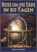 Reise um die Erde in 80 Tagen (Illustriert & mit Karte der Reiseroute)
