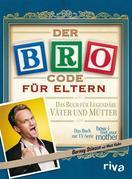 Der Bro Code für Eltern