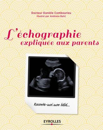 L'échographie expliquée aux parents
