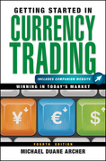 Getting Started in Currency Trading: Winning in Today's Market