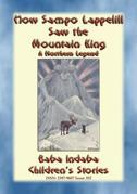 HOW SAMPO LAPPELILL SAW THE MOUNTAIN KING - A Northern Legend for Children