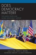 Does Democracy Matter?: The United States and Global Democracy Support