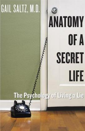 Anatomy of a Secret Life: The Psychology of Living a Lie