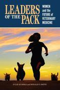 Leaders of the Pack: Women and the Future of Veterinary Medicine