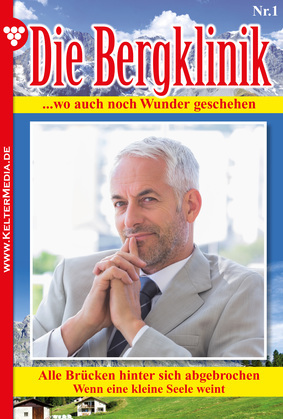 Die Bergklinik 1 - Arztroman