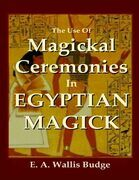The Use of Magickal Ceremonies In Egyptian Magick