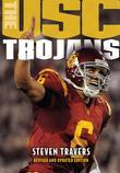 The Usc Trojans: College Football's All-Time Greatest Dynasty