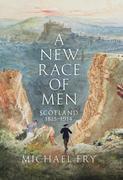 A New Rce of Men: Scotland 1815-1914