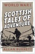 World War I: Scottish Tales of Adventure