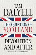 The Question of Scotland: Devolution and After
