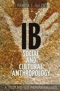 IB Social and Cultural Anthropology: A Study and Test Preparation Guide