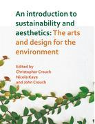 Introduction to Sustainability and Aesthetics: The Arts and Design for the Environment