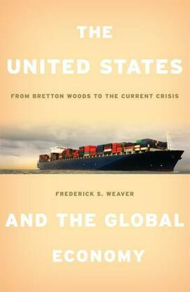The United States and the Global Economy: From Bretton Woods to the Current Crisis