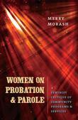 Women on Probation and Parole: A Feminist Critique of Community Programs and Services