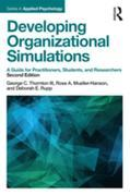 Developing Organizational Simulations: A Guide for Practitioners, Students, and Researchers