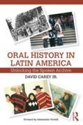 Oral History in Latin America: Unlocking the Spoken Archive