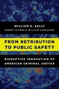 From Retribution to Public Safety