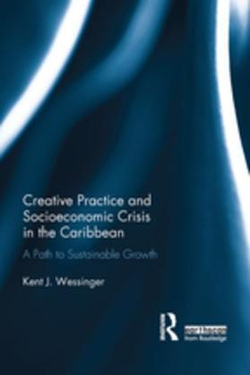Creative Practice and Socioeconomic Crisis in the Caribbean: A path to sustainable growth