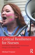 Critical Resilience for Nurses: An Evidence-Based Guide to Survival and Change in the Modern NHS