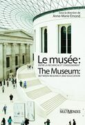 Le musée : entre la recherche et l'enseignement/The Museum: Between Research and Education