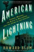 American Lightning: Terror, Mystery, the Birth of Hollywood, and the Crime of the Century