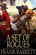 A Set of Rogues: Their Wicked Conspiracy, and a True Account of Their Travels and Adventures