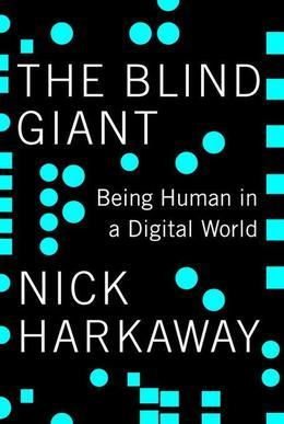 The Blind Giant: Being Human in a Digital World