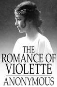 The Romance of Violette: And Sweet Seventeen