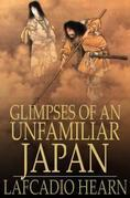 Glimpses of an Unfamiliar Japan: First Series