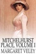 Mitchelhurst Place, Volume I: A Novel