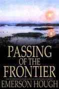 Passing of the Frontier: A Chronicle of the Old West
