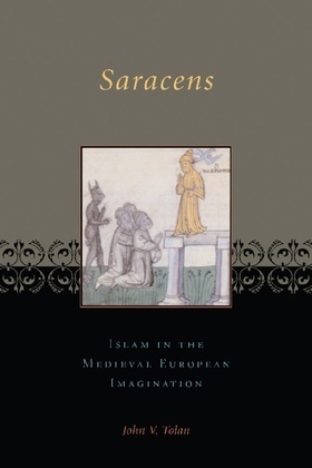 Saracens: Islam in the Medieval European Imagination