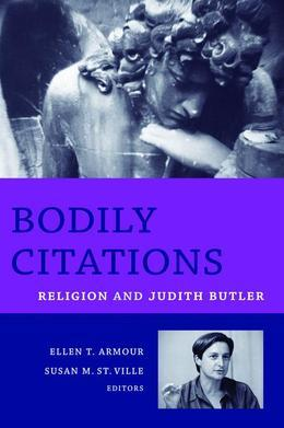 Bodily Citations: Religion and Judith Butler