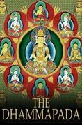 The Dhammapada: A Collection of Verses Being One of the Canonical Books of the Buddhists